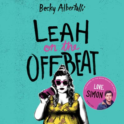 Leah on the Offbeat by Becky Albertalli audiobook