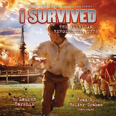 I Survived the American Revolution, 1776 by Lauren Tarshis audiobook