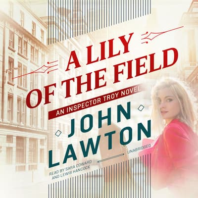 A Lily of the Field by John Lawton audiobook