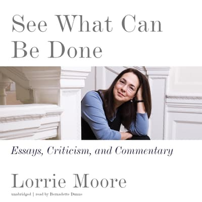 See What Can Be Done by Lorrie Moore audiobook