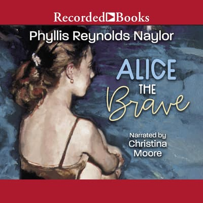 Alice the Brave by Phyllis Reynolds Naylor audiobook