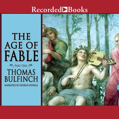 The Age of Fable - Part 1 by Thomas Bulfinch audiobook