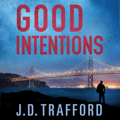 Good Intentions by J. D. Trafford audiobook