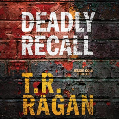 Deadly Recall by T. R. Ragan audiobook