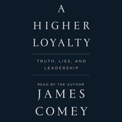 A Higher Loyalty by James Comey audiobook