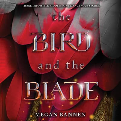 The Bird and the Blade by Megan Bannen audiobook