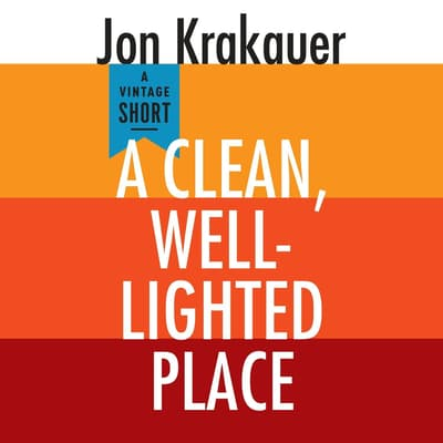 A Clean, Well-Lighted Place by Jon Krakauer audiobook
