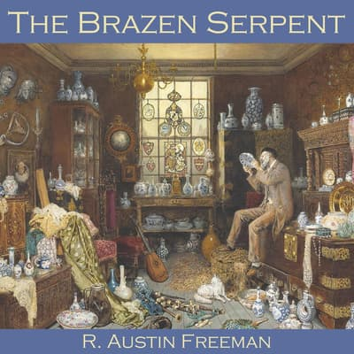 The Brazen Serpent by R. Austin Freeman audiobook