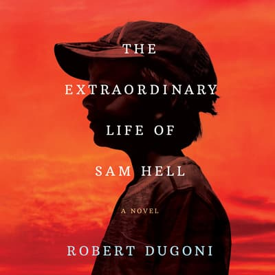 The Extraordinary Life of Sam Hell by Robert Dugoni audiobook