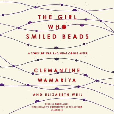 The Girl Who Smiled Beads by Elizabeth Weil audiobook