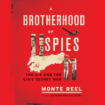 A Brotherhood of Spies by Monte Reel audiobook