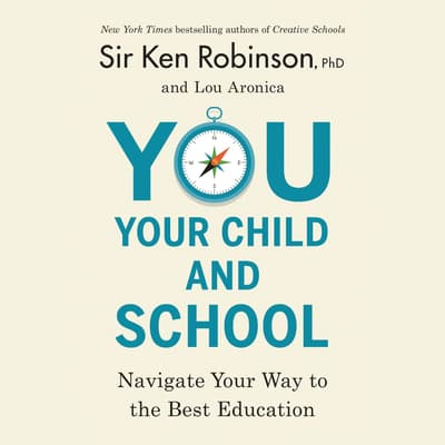 You, Your Child, and School by Ken Robinson audiobook