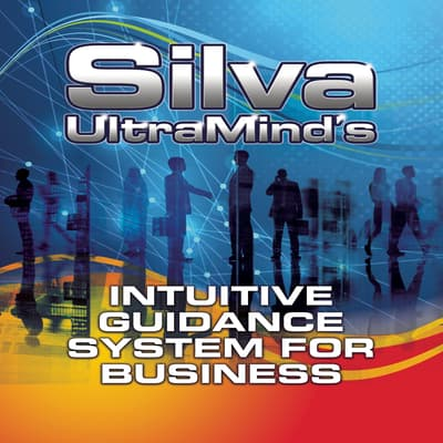 Silva UltraMind's Intuitive Guidance System for Business by José Silva audiobook