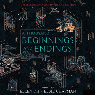 A Thousand Beginnings and Endings by Ellen Oh audiobook