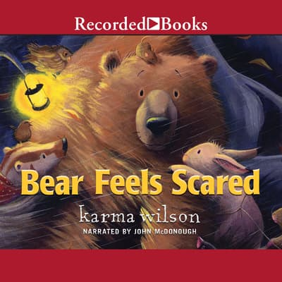 Bear Feels Scared by Karma Wilson audiobook