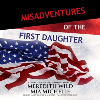 Misadventures of the First Daughter by Meredith Wild audiobook