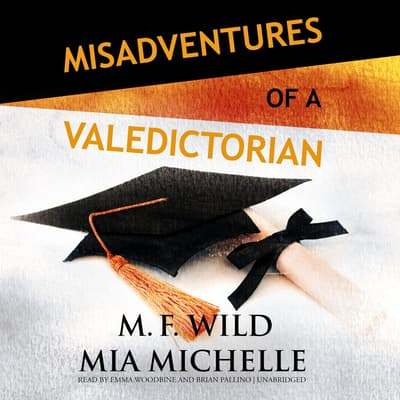 Misadventures of a Valedictorian by M. F. Wild audiobook