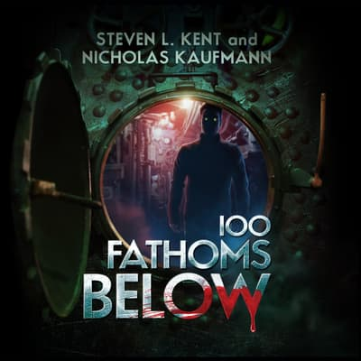 100 Fathoms Below by Steven L. Kent audiobook