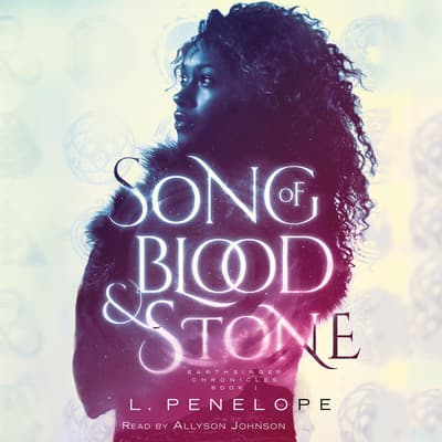 Song of Blood and Stone by L. Penelope audiobook