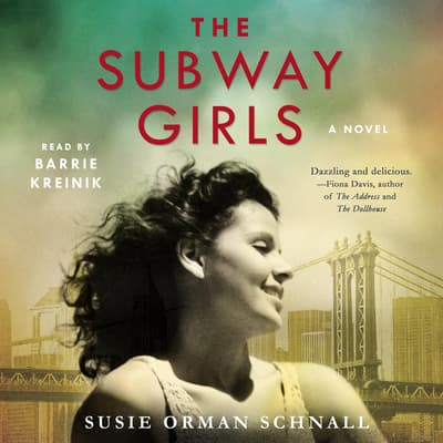 The Subway Girls by Susie Orman Schnall audiobook