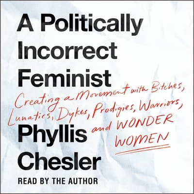 A Politically Incorrect Feminist by Phyllis Chesler audiobook