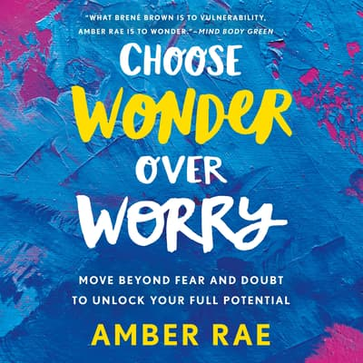 Choose Wonder Over Worry by Amber Rae audiobook