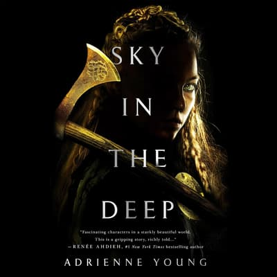 Sky in the Deep by Adrienne Young audiobook