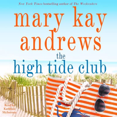 The High Tide Club by Mary Kay Andrews audiobook