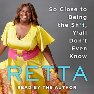 So Close to Being the Sh*t, Y'all Don't Even Know by Ruth White audiobook