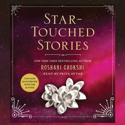 Star-Touched Stories by Roshani Chokshi audiobook