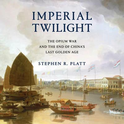 Imperial Twilight by Stephen R. Platt audiobook
