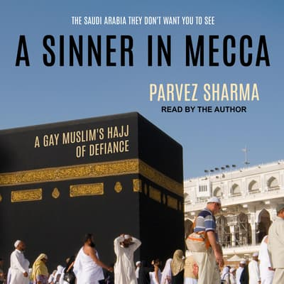 A Sinner in Mecca by Parvez Sharma audiobook