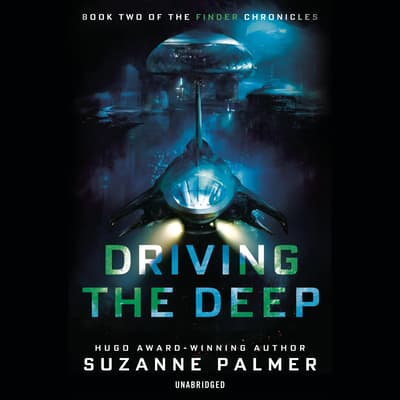 Driving the Deep by Suzanne Palmer audiobook