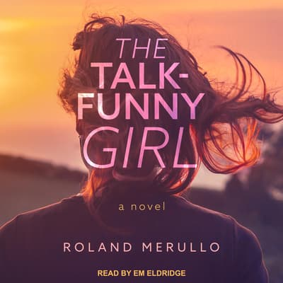 The Talk-Funny Girl by Roland Merullo audiobook
