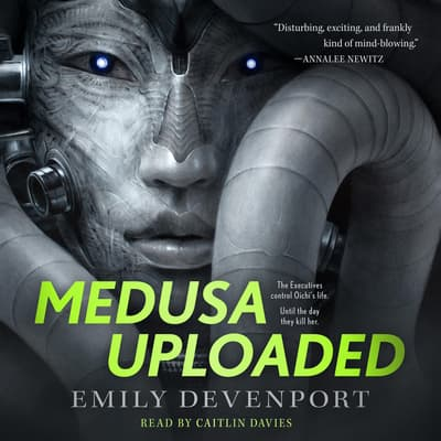 Medusa Uploaded by Emily Devenport audiobook