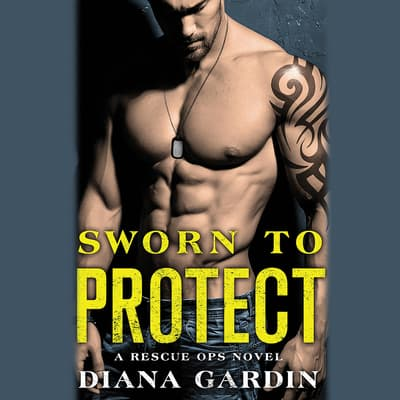 Sworn to Protect by Diana Gardin audiobook