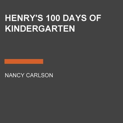 Henry's 100 Days of Kindergarten by Nancy Carlson audiobook