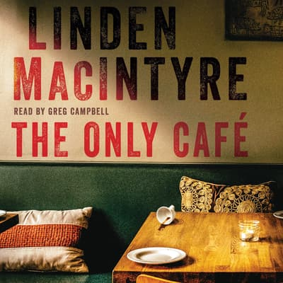 The Only Café by Linden Macintyre audiobook