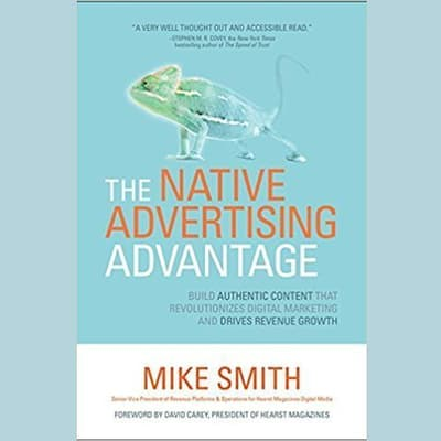 The Native Advertising Advantage by Mike Smith audiobook