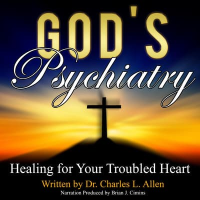 God's Psychiatry by Charles L. Allen audiobook