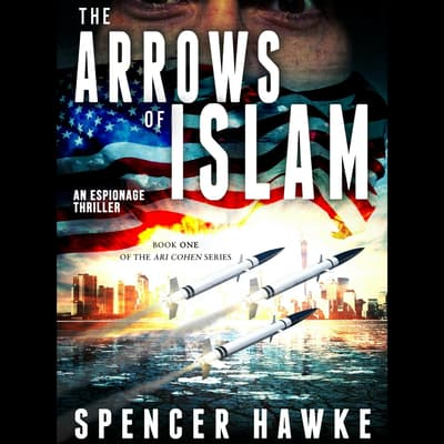 The Arrows of Islam by Spencer Hawke audiobook