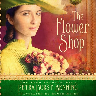 The Flower Shop by Petra Durst-Benning audiobook