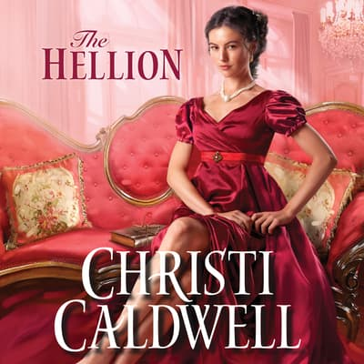The Hellion by Christi Caldwell audiobook
