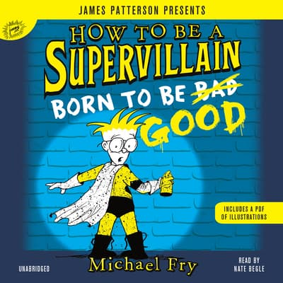 How to Be a Supervillain: Born to Be Good by Michael Fry audiobook