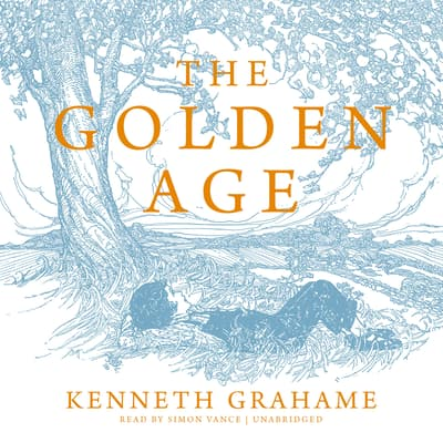 The Golden Age by Kenneth Grahame audiobook