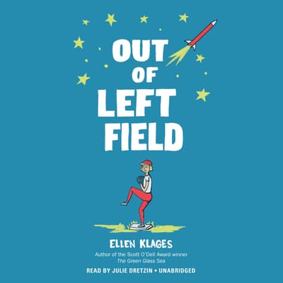 Out of Left Field by Ellen Klages audiobook