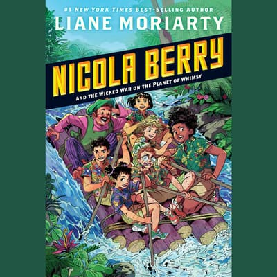 Nicola Berry and the Wicked War on the Planet of Whimsy #3 by Liane Moriarty audiobook