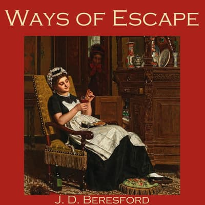 Ways of Escape by J. D. Beresford audiobook