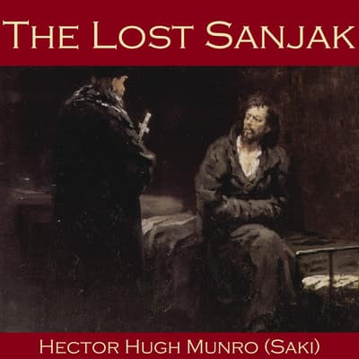 The Lost Sanjak by Hector Hugh Munro audiobook