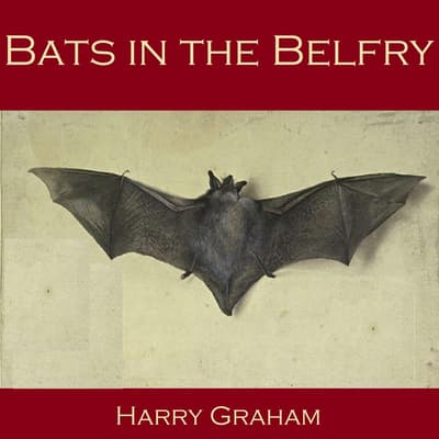 Bats in the Belfry by Harry Graham audiobook